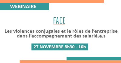 Les violences conjugales et le rôle de l'entreprise dans l'accompagnement des salarié.e.s : FACE s'engage !